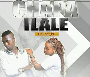 Download Audio | Decent PD - Chapa Ilale