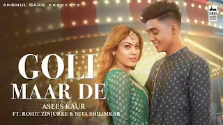 Checkout New Punjabi song Goli maar de lyrics penned by Vicky Sandhu & sung by Asees kaur