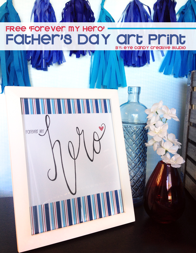 forever my hero art print, fathers day, hand lettering, free fathers day art