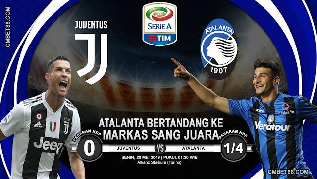 Prediksi Bola Juventus VS Atalanta 20 Mei 2019 |CMBET88