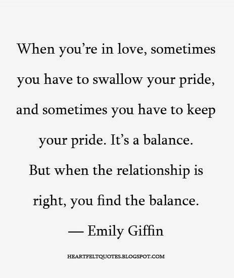 Love And Pride Quotes Sayings: When You're In Love, Sometimes You Have To Swallow Your