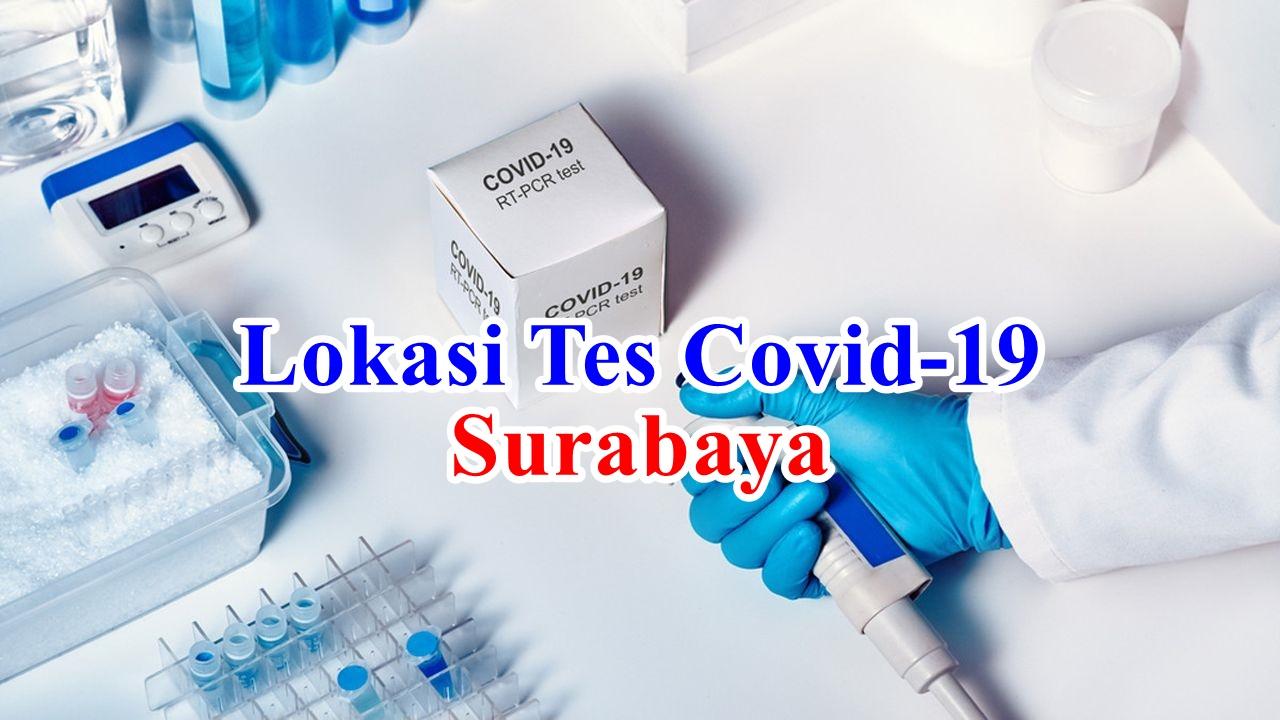 Lokasi Tempat dan Biaya Tes Covid-19 PCR Swab Test dan Rapid Test Antigen di Surabaya