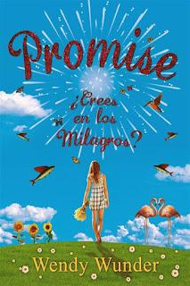 Promise, ¿crees en los milagros?   Wendy Wunder