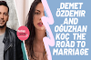 Demet özdemir and oğuzhan koç the road to marriage.
