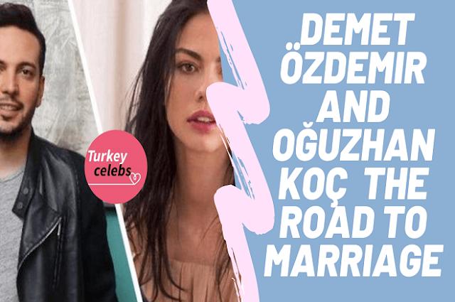 Demet özdemir and oğuzhan koç the road to marriage.