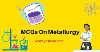 Mcqs on metallurgy