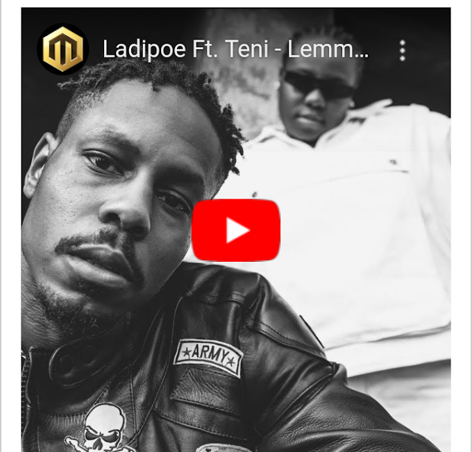 "[Video] Ladipoe – ""Lemme Know"" (Remix) ft. Teni #Arewapublisize"