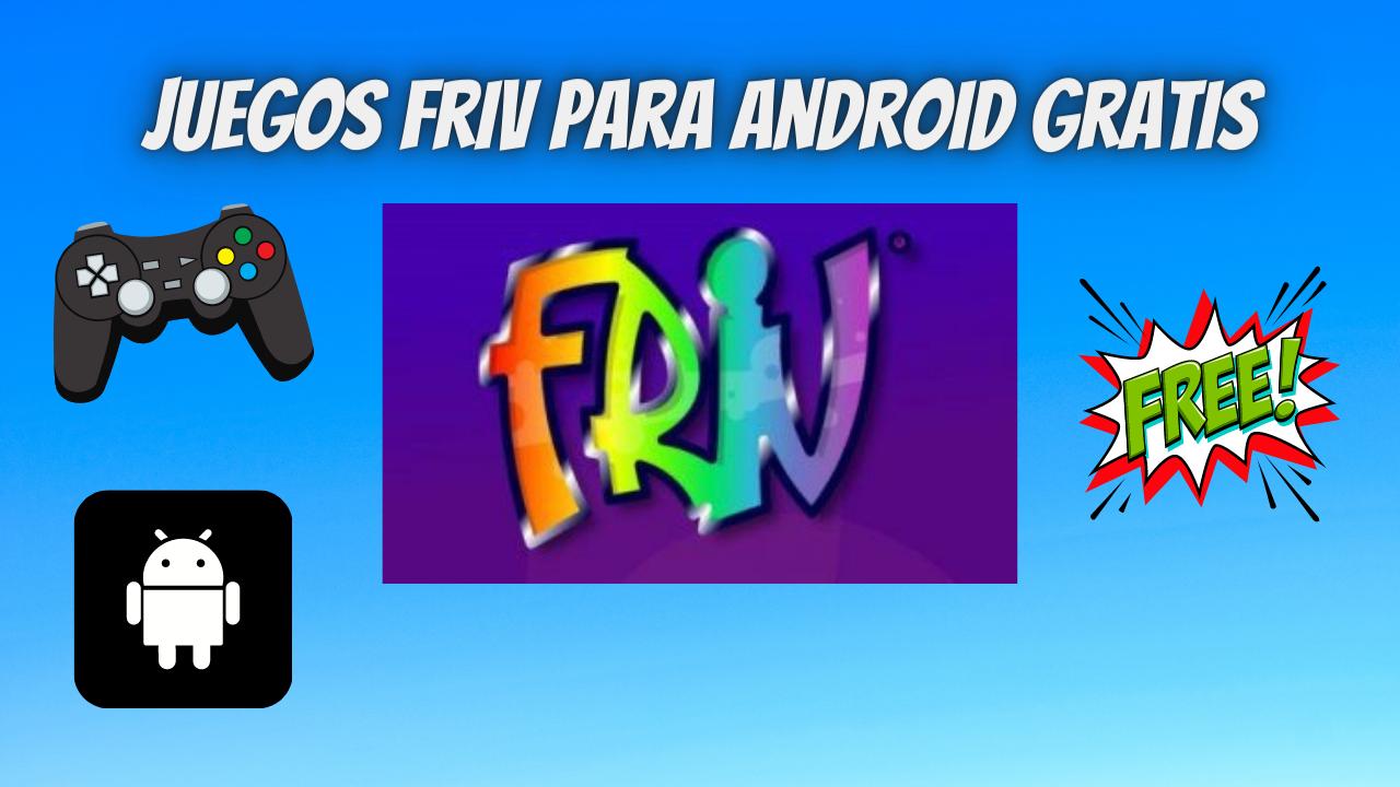Juegos Friv Android