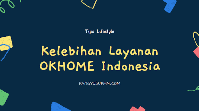 Kelebihan Layanan OKHOME Indonesia