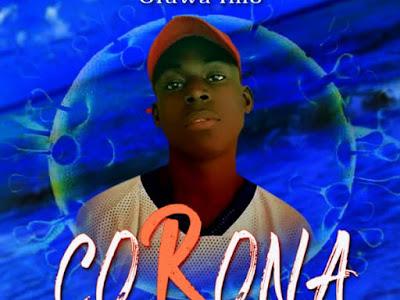 DOWNLOAD MUSIC: Oluwa Imo - Corona