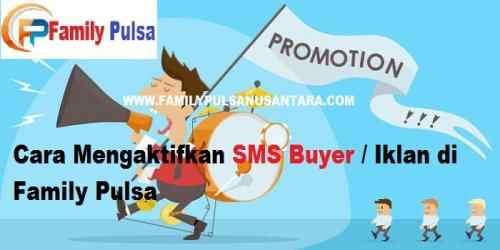 Cara Mengaktifkan SMS Buyer / Iklan di Family Pulsa