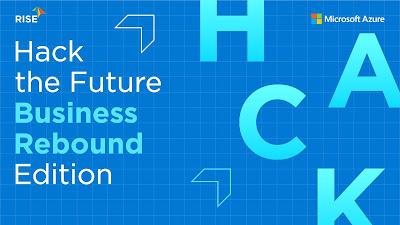 "Microsoft จับมือ RISE ผุดโครงการ ""Hack the Future: Business Rebound Edition"" เร่งสร้างนวัตกรรมเพื่อ SME ไทย กู้ธุรกิจหลังวิกฤตโควิด-19"