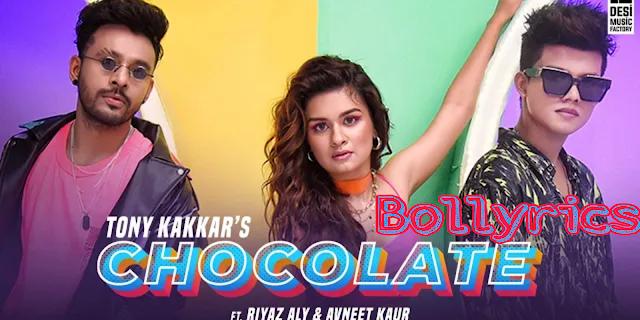 Chocolate Lyrics & Download   Tony Kakkar   Riyaz Aly & Avneet Kaur
