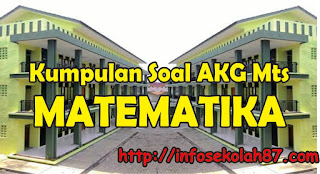 50+ Contoh Soal dan Kunci Jawaban AKG MTs Materi Matematika