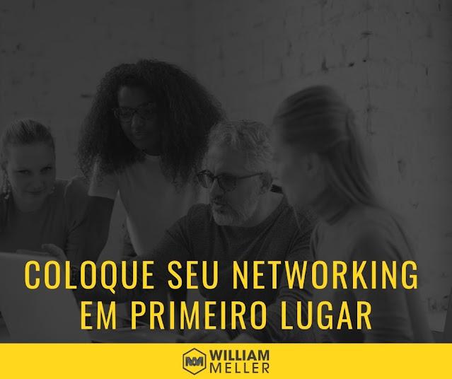 Já passou da hora de colocar o networking em primeiro lugar