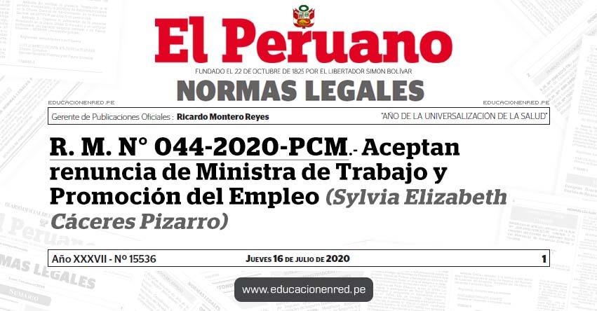 R. M. N° 044-2020-PCM.- Aceptan renuncia de Ministra de Trabajo y Promoción del Empleo (Sylvia Elizabeth Cáceres Pizarro)