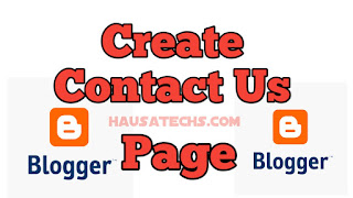 Contact Form: Yadda Zaka Bude Contact Us Page A Blogger | HausaTechs.Com