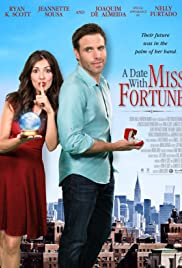 A Date With Miss Fortune | 2015 Romantic Comedy | HD Print Download