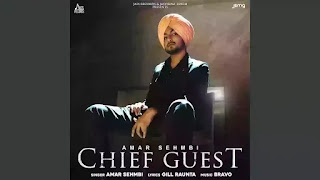 Checkout Amar Sehmbi new song Chief Guest lyrics penned by Gill Raunta