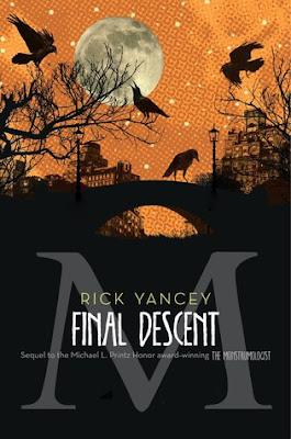 Review ~ The Final Decent (The Monstrumologist #4) by Rick Yancey