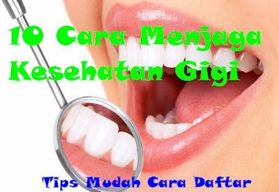 10 Cara Menjaga Kesehatan Gigi Dan Mulut