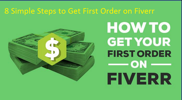 8 Simple Steps to Get First Order on Fiverr