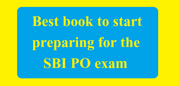 Best book to start preparing for the SBI PO exam