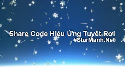 Share code Hiệu Ứng Tuyết Rơi Cho Blogger