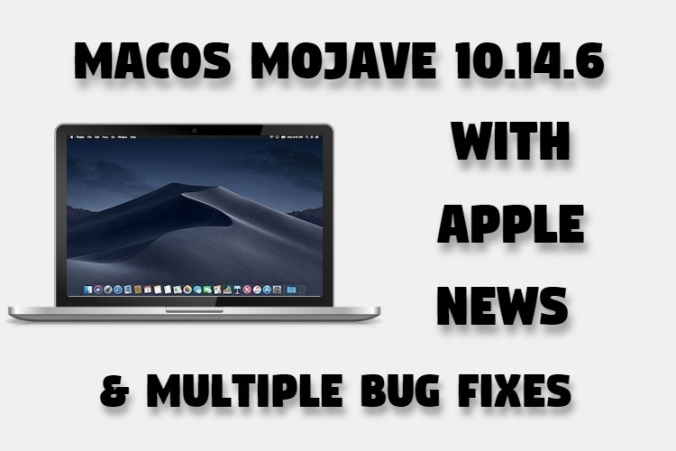 Apple releases macOS Mojave 10 14 6 with Apple News +