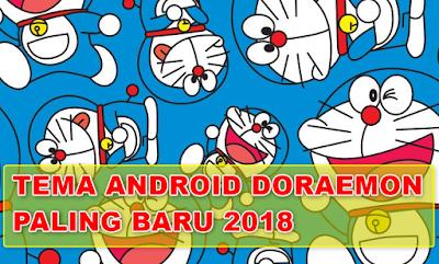 Kali ini saya akan bagikan ke kamu nih gaes, kumpulan tema android doraemon terbaru yang paling banyak dicari dan digunakan di tahun 2018 ini. mau coba?download hanya disini, dan pastinya tanpa ribet!.