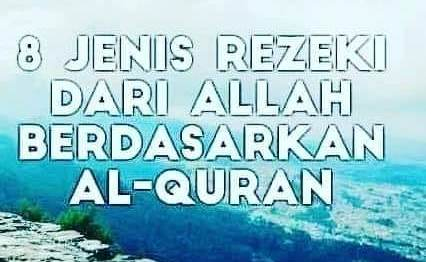 8 Jenis Rezeki dari Alloh SWT berdasarkan Al qur'an