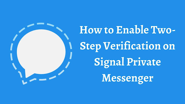 How to Enable Two-Step Verification on Signal Private Messenger