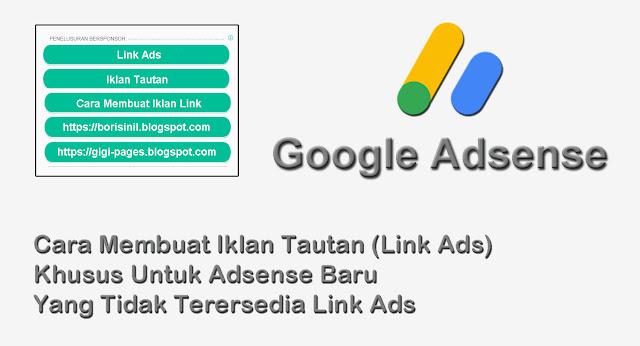 Cara Membuat Iklan Tautan (Link Ads) Khusus Untuk Adsense Baru Yang Tidak Terersedia Link Ads