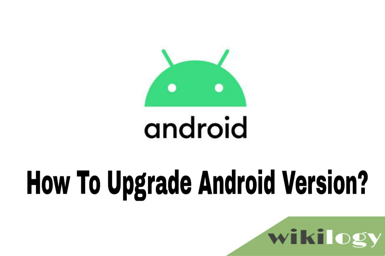 How to Upgrade Android Version