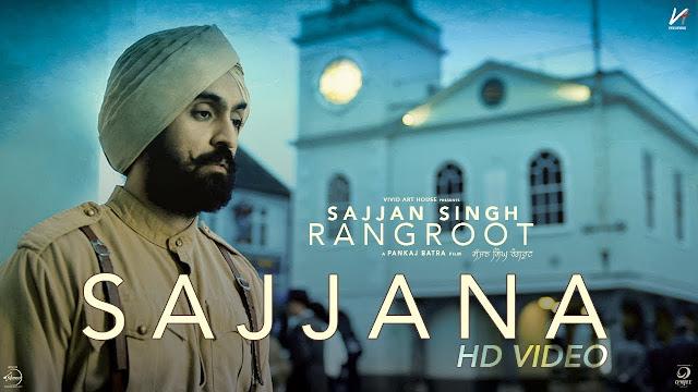 Sajjana Song Lyrics | SAJJAN SINGH RANGROOT | DILJIT DOSANJH | Pankaj Batra | Latest Punjabi Song 2018