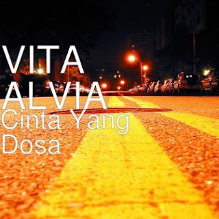 Vita Alvia - Cinta Yang Dosa Mp3