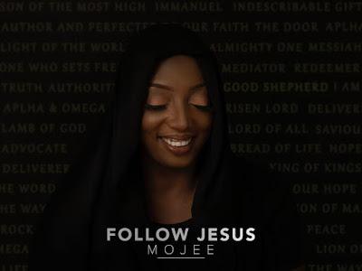 DOWNLOAD ALBUM: Mojee – Follow Jesus