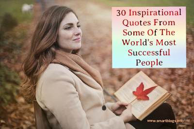 30 Inspirational Quotes From Some Of The World's Most Successful People