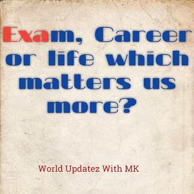 Exam, career or life.