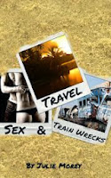 Travel sex and- rain wrecks by Julie Morey