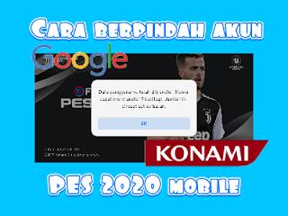 Gambar cara berpindah akun PES 2020 mobile