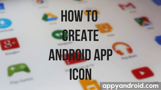 how to create icon for android app,