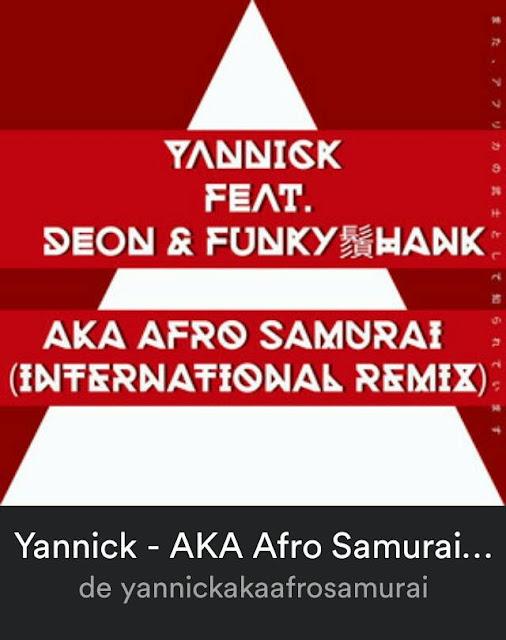 """AKA Afro Samurai"" Yannick part. Deon e FUNKY鬚HANK – REMIX INTERNACIONAL"
