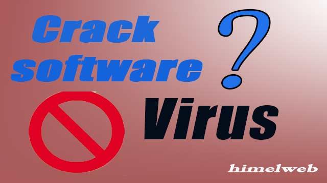 crack software কী? কিভাবে crack software তৈরি হয় এবং এর ক্ষতিকারক দিক - himelweb