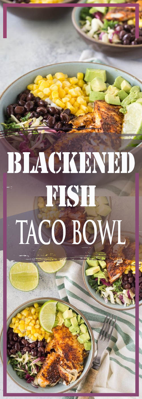 BLACKENED FISH TACO BOWL RECIPE