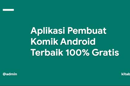 10 Aplikasi Pembuat Komik Android Terbaik 100% Gratis
