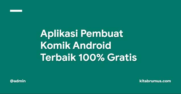 Aplikasi Pembuat Komik Android Terbaik 100% Gratis