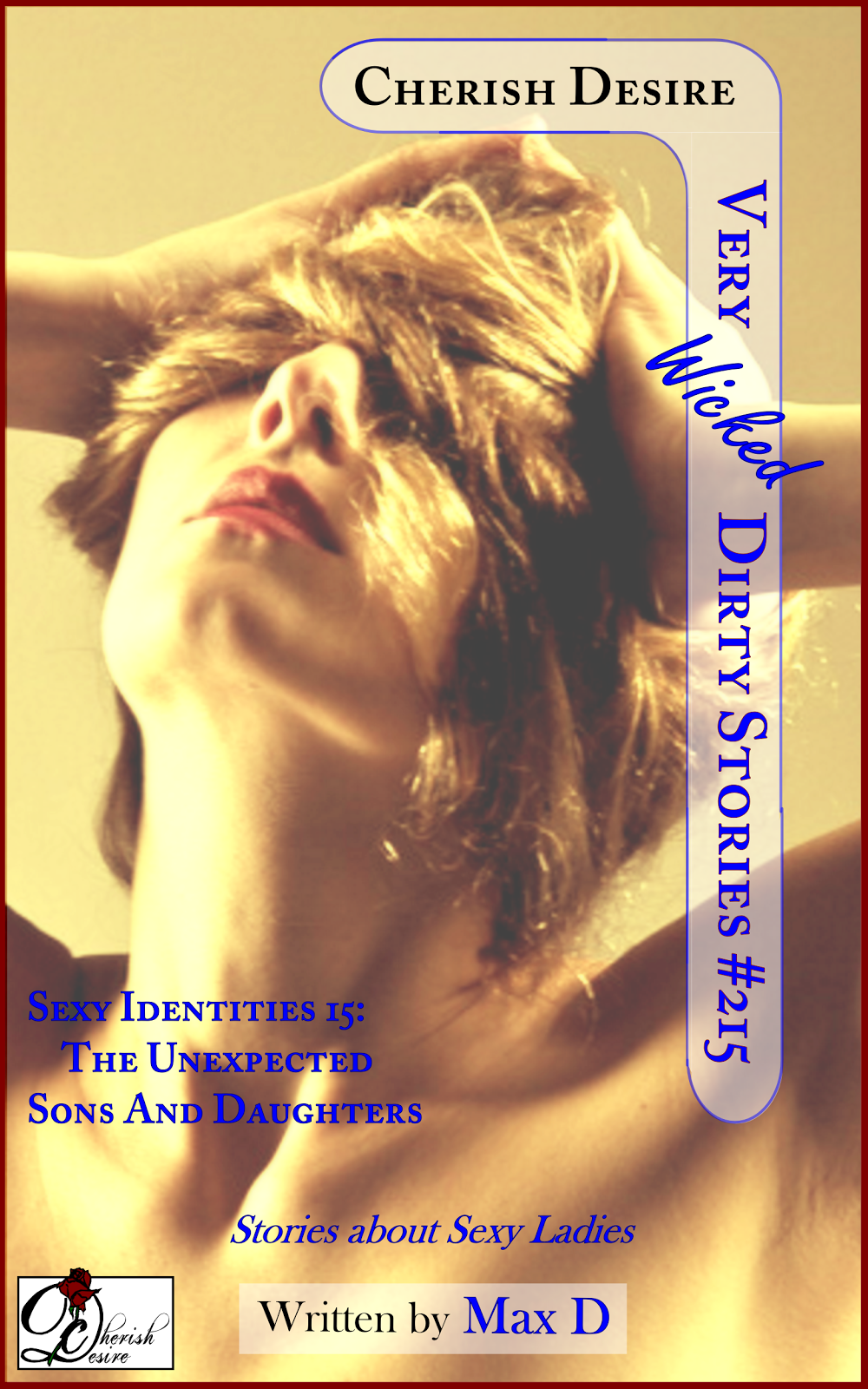 Cherish Desire: Very Wicked Dirty Stories #215, Max D, erotica