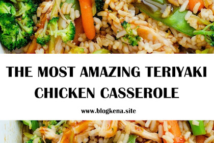 THE MOST AMAZING TERIYAKI CHICKEN CASSEROLE