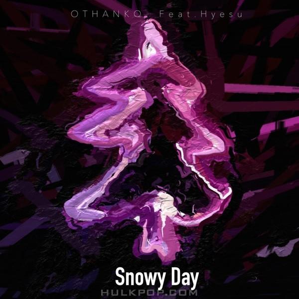 OTHANKQ – Snowy day (Feat. 혜수) – Single